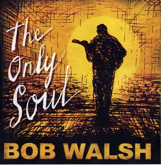 Bob Walsh The Only Soul